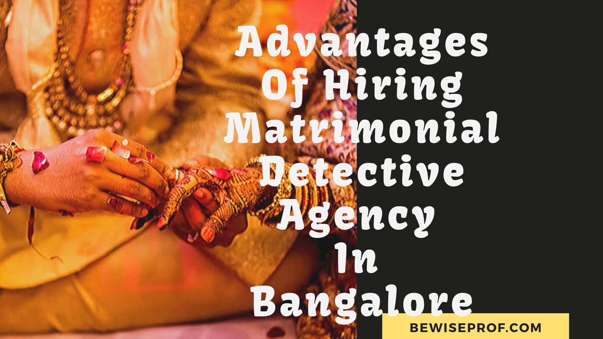 Photo of Advantages Of Hiring Matrimonial Detective Agency In Bangalore