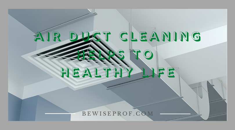 Photo of Air Duct Cleaning Helps To Healthy Life