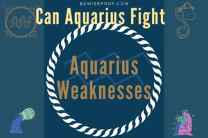 Aquarius weaknesses