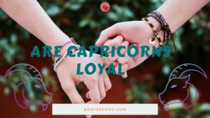 Are Capricorns loyal