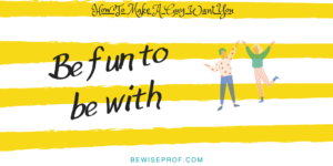 Be fun to be with - How To Make A Guy Want You