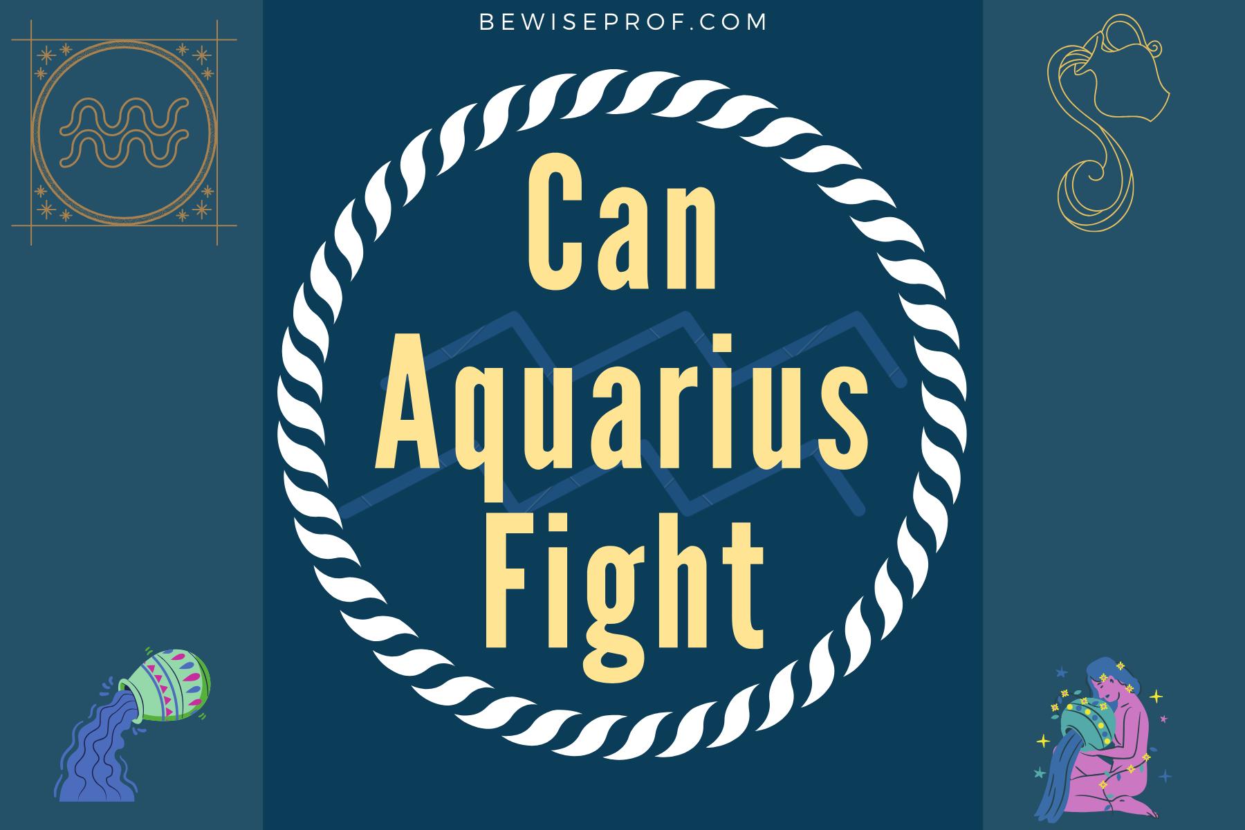 Photo of Can Aquarius Fight