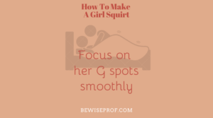 Focus on her G spots smoothly