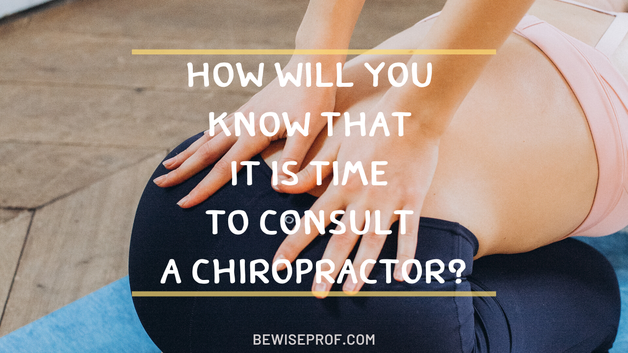 Photo of How Will You Know That it is Time to Consult a Chiropractor?