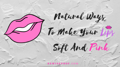 Photo of Natural Ways To Make Your Lips Soft And Pink