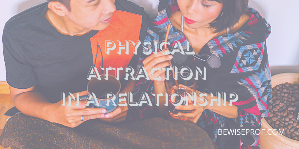 Photo of Physical Attraction In A Relationship