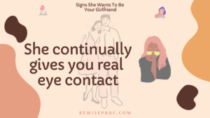 She continually gives you real eye contact
