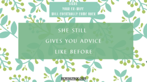 She still gives you advice like before