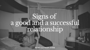 Signs of a good and successful relationship