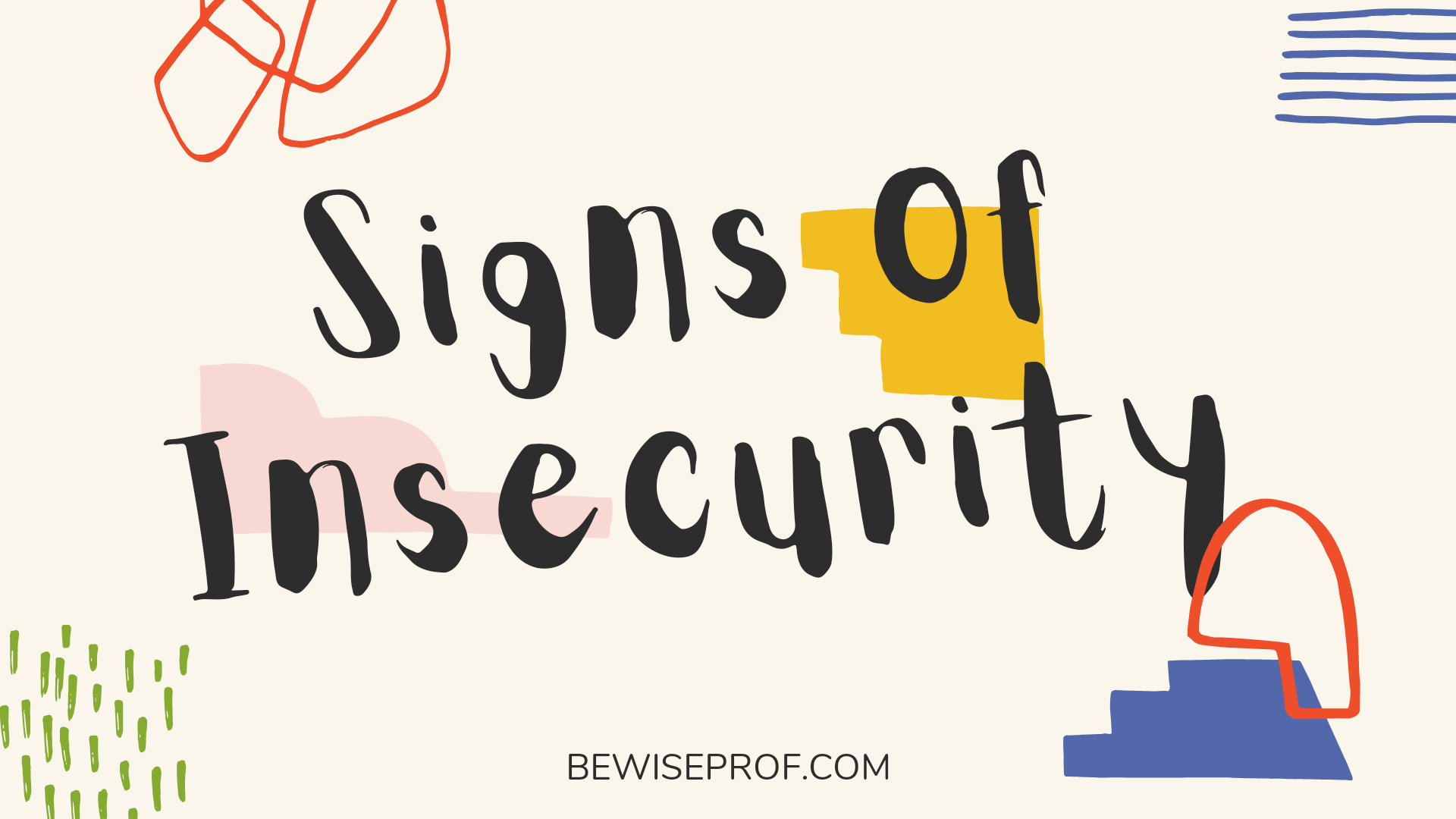Photo of Signs Of Insecurity