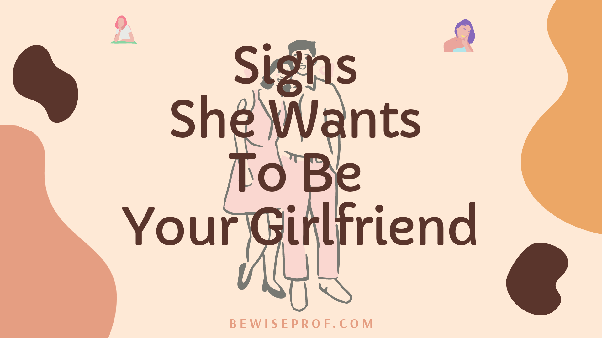 Photo of Signs She Wants To Be Your Girlfriend