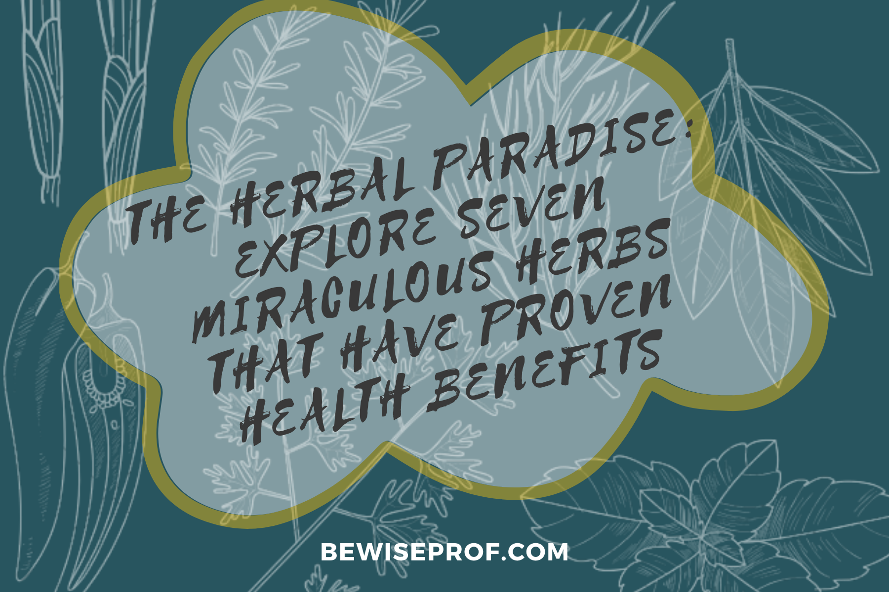 Photo of THE HERBAL PARADISE: EXPLORE SEVEN MIRACULOUS HERBS THAT HAVE PROVEN HEALTH BENEFITS