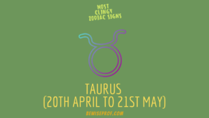 Taurus (20th April to 21st May)
