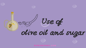 Use of olive oil and sugar