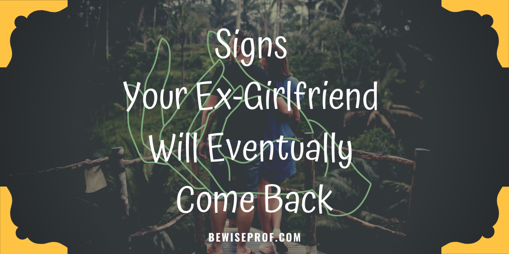 Photo of Signs Your Ex-Girlfriend Will Eventually Come Back