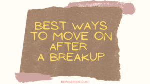 Best ways to move on after a breakup